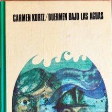 Libros de segunda mano: DUERMEN BAJO LAS AGUAS. CARMEN KURTZ. Lote 91441099