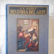 Libros de segunda mano: HISTORIA DEL ARTE. J.F. RAFOLS. EDITORIAL RAMÓN SOPENA. 936 PÁGINAS. CON GRABADOS. 1951. Lote 173523395