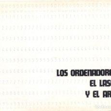 Libros de segunda mano: LOS ORDENADORES, EL LASER Y EL ARTE. (CATÁLOGO. COLEGIO OFICIAL DE ARQUITECTOS DE ZARAGOZA, 1981). Lote 91489925