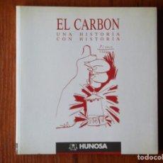 Libros de segunda mano: LIBRO EL CARBÓN UNA HISTORIA CON HISTORIA HUNOSA. Lote 91535780