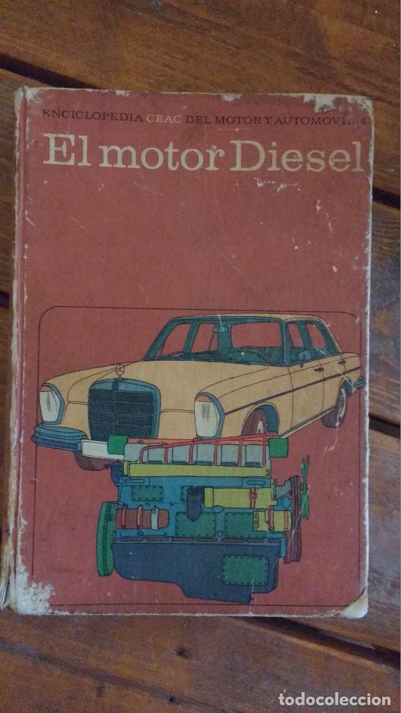 EL MOTOR DIESEL 1974 CEAC VOL. 4 (Libros de Segunda Mano - Ciencias, Manuales y Oficios - Otros)