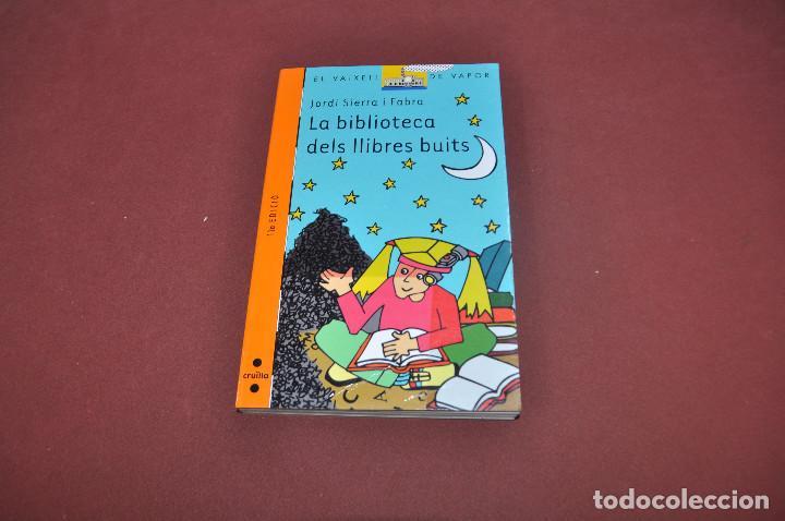 LA BIBLIOTECA DELS LLIBRES BUITS - JORDI SIERRA I FABRA - EL VAIXELL DE VAPOR A PARTIR 9 ANYS - JU4 (Libros de Segunda Mano - Literatura Infantil y Juvenil - Otros)