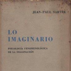 Libros de segunda mano: JEAN PAUL SARTRE : LO IMAGINARIO (LOSADA, 1964). Lote 91611135