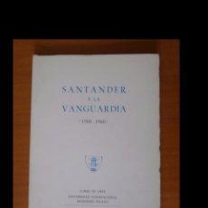 Libros de segunda mano: SANTANDER Y LA VANGUARDIA 1900-1960. CURSO DE ARTE.. Lote 91626615