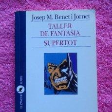 Libros de segunda mano: TALLER DE FANTASIA SUPERTOT EDICIONS 62 2007 EL CANGUR TEATRE 229 EDICIÓN 13ª. Lote 91634725
