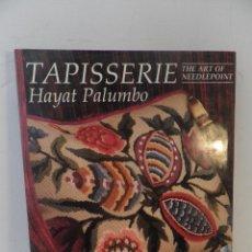 Libros de segunda mano: TAPISSERIE , THE ART OF NEEDLEPONINT- HAYAT PALUMBO 1992- BORDADOS Y TAPICERIA EN INGLES. Lote 91639220