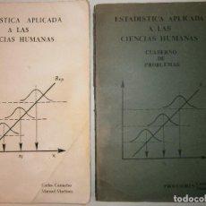 Libros de segunda mano: ESTADISTICA APLICADA A LAS CIENCIAS HUMANAS Y CUADERNO DE PROBLEMAS CARLOS CAMACHO MANUEL MARTINEZ. Lote 91665870
