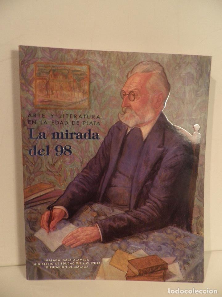 ARTE Y LITERATURA EN LA EDAD DE PLATA. LA MIRADA DEL 98, MALAGA , SALA ALAMEDA ,1998 (Libros de Segunda Mano (posteriores a 1936) - Literatura - Otros)