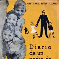 Libros de segunda mano: DIARIO DE UN PADRE DE FAMILIA. JOSÉ MARÍA PEREZ LOZANO. 1959. Lote 91700789