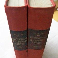 Libros de segunda mano: PROCEDIMIENTOS DE FABRICACIÓN Y CONTROL VOLUMEN I Y II EDICIONES CEDEL BARCELONA 1965. Lote 91703820