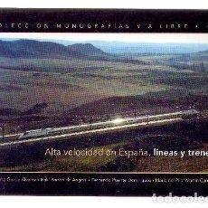 Livres d'occasion: ALTA VELOCIDAD EN ESPAÑA, LINEAS Y TRENES. COL. MONOGRAFIAS VIA LIBRE Nº 1. - A-FE-092.. Lote 91704665