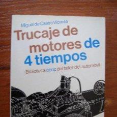 Libros de segunda mano: LIBRO CEAC TRUCAJE DE MOTORES DE 4 TIEMPOS BIBLIOTECA AUTOMOVIL. Lote 91731510