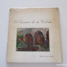 Libros de segunda mano: EL ENCANTO DE LA COLONIA. RM81924. . Lote 91735430