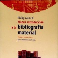Libros de segunda mano: NUEVA INTRODUCCIÓN A LA BIBLIOGRAFÍA MATERIAL. PHILIP GASKELL.. Lote 91737590