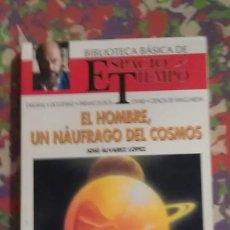 Libros de segunda mano: EL HOMBRE, UN NÁUFRAGO DEL COSMOS - JOSÉ ÁLVAREZ LÓPEZ. Lote 91743885