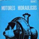Libros de segunda mano: MOTORES HIDRÁULICOS ELEMENTOS PARA EL ESTUDIO, CONSTRUCCIÓN Y CÁLCULO DE LAS INSTALACIONES MODERNAS.. Lote 91754210