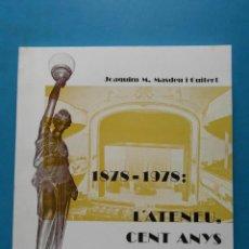 Libros de segunda mano: L'ATENEU, CENT ANYS DE VIDA SELVATANA. 1878-1978. JOAQUIM M. MASDEU I GUITERT. Lote 91829760