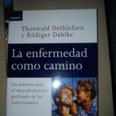 Libros de segunda mano: LA ENFERMEDAD COMO CAMINO. Lote 91842543