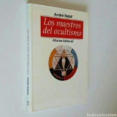 Libros de segunda mano: ANDRÉ NATAF. LOS MAESTROS DEL OCULTISMO. ALIANZA EDITORIAL, 1994. 246 PÁGINAS.. Lote 91863495