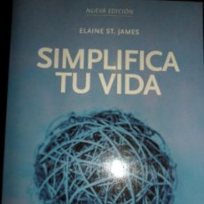 Libros de segunda mano: SIMPLIFICA TU VIDA, ELAINE ST JAMES, ED. RBA. Lote 91898110