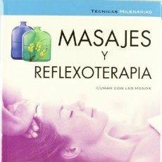 Libros de segunda mano: MASAJES Y REFLEXOTERAPIA: CURAR CON LAS MANOS - CARLOS A. MARINO . Lote 91914365