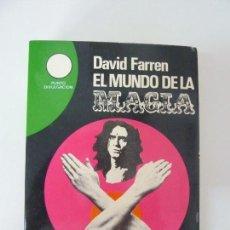 Libros de segunda mano: EL MUNDO DE LA MAGIA. DAVID FARREN. 1977. Lote 91925500