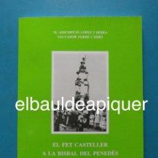 Libros de segunda mano: EL FET CASTELLER A LA BISBAL DEL PENEDES 1877-1991. Mª ASSUMPCIO LOPEZ I SERRA SALVADOR FERRE. Lote 91926425
