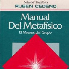 Libros de segunda mano: MANUAL DEL METAFÍSICO : EL MANUAL DEL GRUPO / RUBÉN CEDEÑO .—1ª ED. - 1992. Lote 91937970