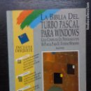Libros de segunda mano: LA BIBLIA DEL TURBO PASCAL PARA WINDOWS, PERRY, PAUL, 1993. Lote 91942615