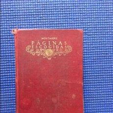 Libros de segunda mano: PAGINAS ESCOGIDAS MONTAIGNE 1917. Lote 91943710