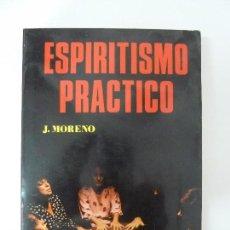 Libros de segunda mano: ESPIRITISMO PRÁCTICO. J. MORENO.1981. Lote 91952055