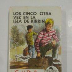 Libros de segunda mano: LOS CINCO OTRA VEZ EN LA ISLA DE KIRRIN. Nº 26. ENID BLYTON.. Lote 206899002