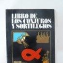 Libros de segunda mano: LIBRO DE LOS CONJUROS Y SORTILEGIOS. ABRAHAM 1974. Lote 91953100