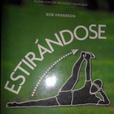 Libros de segunda mano: ESTIRÁNDOSE, BOB ANDERSON, ED. RBA. Lote 91996485