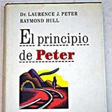 Libros de segunda mano: EL PRINCIPIO DE PETER: DR. LAURENCE J. PETER - RAYMOND HULL, CIRCULO DE LECTORES. Lote 92006745