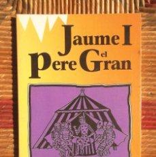 Libros de segunda mano: JAUME I I PERE EL GRAN FERRAN SOLDEVILA 1991 BO HISTÒRIA DE CATALUNYA BIOGRAFIES CATALANES VOLUM 5. Lote 92038170