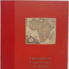 Libros de segunda mano: EXPLORADORES ESPAÑOLES OLVIDADOS DE ÁFRICA. FUNDACIÓN AIRTEL, 2001.. Lote 92050525