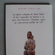 Livres d'occasion: LA IGLESIA COLEGIATA DE SANTA MARÍA DE LOS CORPORALES DE DAROCA / MAGDALENA CANELLAS ANOZ / 1983. Lote 92082505