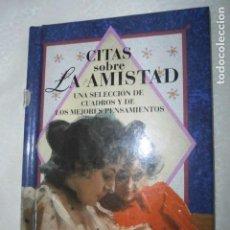 Libros de segunda mano: CITAS SOBRE LA AMISTAD DE HELEN EXLEY.. Lote 92103050