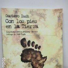 Libros de segunda mano: CON LOS PIES EN LA TIERRA - GUSTAVO DUCH - ICARIA. Lote 92143395