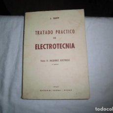 Libros de segunda mano - TRATADO PRACTICO DE ELECTROTECNIA.J.RAPP.TOMO II.MAQUINAS ELECTRICAS.EDITORIAL VAGMA BILBAO 1968 - 92145855