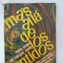 Libros de segunda mano: MÁS ALLÁ DE LOS SENTIDOS. ORREGO. 1964. Lote 92151815