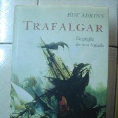 Libros de segunda mano: TRAFALGAR. BIOGRAFÍA DE UNA BATALLA, DE ROY ADKINS. PLANETA, 2005. . Lote 92152170