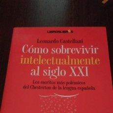 Livros em segunda mão: COMO SOBREVIVIR INTELECTUALMENTE AL SIGLO XXI. LEONARDO CASTELLANI. Lote 92247235