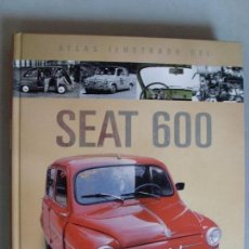 Libros de segunda mano: ATLAS ILUSTRADO DEL SEAT 600 / JOSÉ FELIU /. Lote 92248025