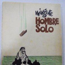 Libros de segunda mano: HOMBRE SOLO. MINGOTE. MYR EDICIONES. 1970. MADRID. DEDICATORIA Y FIRMA DEL AUTOR. 27,5X21,8 CM. Lote 92324105