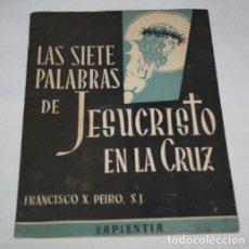 Libros de segunda mano: LAS SIETE PALABRAS DE JESUCRISTO EN LA CRUZ, FCO. X. PEIRO, SAPIENTIA TALLERES PENITENCIARIOS 1955. Lote 92370435