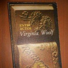 Libros de segunda mano: VIRGINIA WOOLF ENTRE ACTOS EDITORIAL LUMEN BARCELONA 1980. Lote 92407680