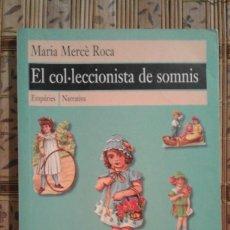 Libros de segunda mano: EL COL·LECCIONISTA DE SOMNIS - MARIA MERCÈ ROCA. Lote 92427510