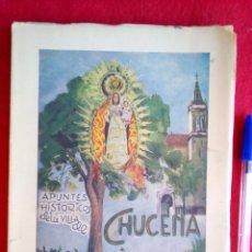 Libros de segunda mano: APUNTES HISTORICOS DE LA VILLA DE CHUCENA ( HUELVA ) 1958 264 PGS ILUSTRADO. Lote 92436810
